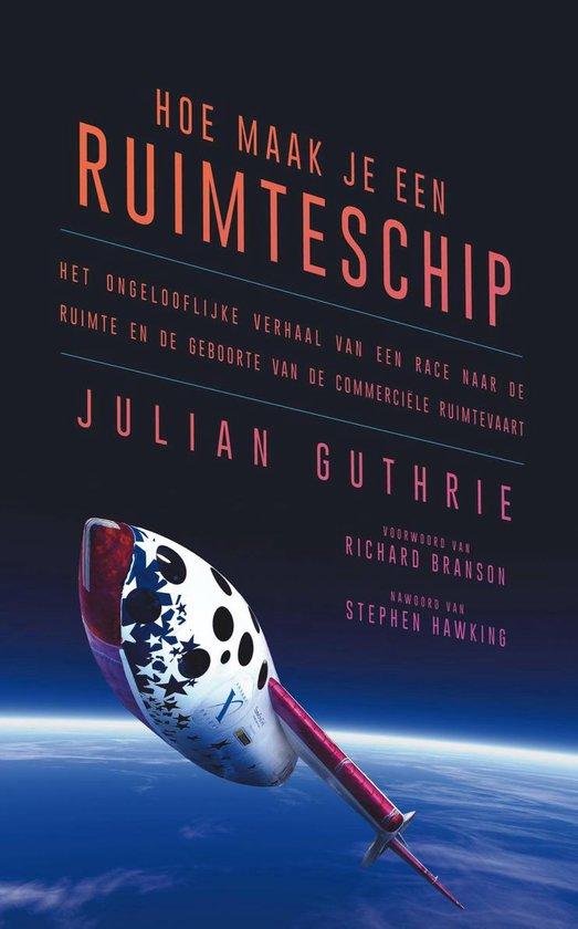 Hoe maak je een ruimteschip - Julian Guthrie |