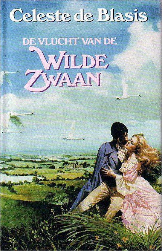 De vlucht van de wilde zwaan - Celeste De Blasis |