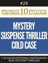 Perfect 10 Mystery / Suspense / Thriller Cold Case Plots #28-7 ''AN EXCEPTIONAL PHOTOGRAPH – REAL MYSTERY THRILLER''