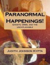 Paranormal Happenings!