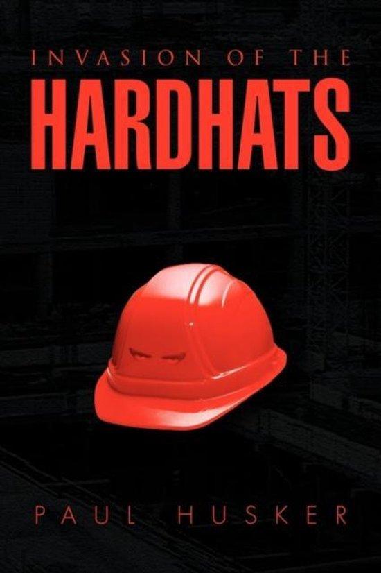 Invasion of the Hardhats