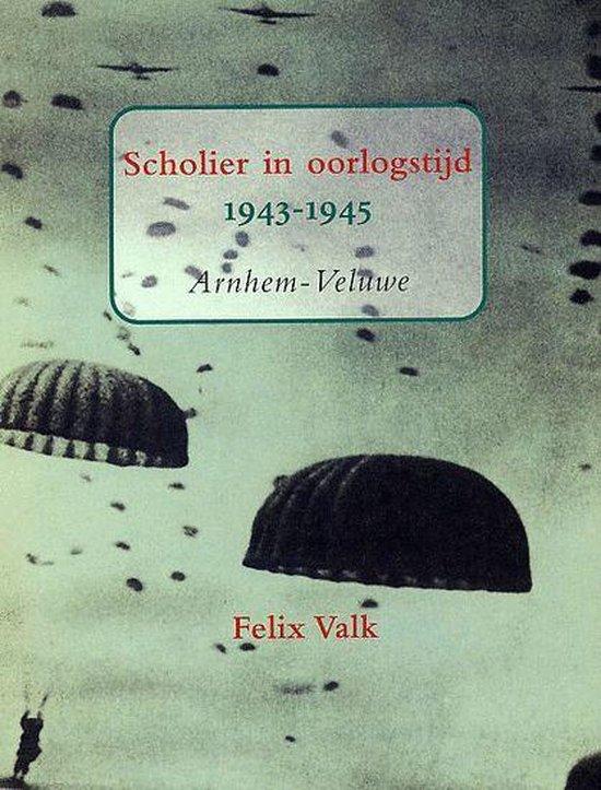 Scholier In Oorlogstijd - Felix Valk |
