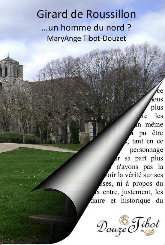 Boek cover Girard de Roussillon, un homme du nord ? van Maryange Tibot (Onbekend)