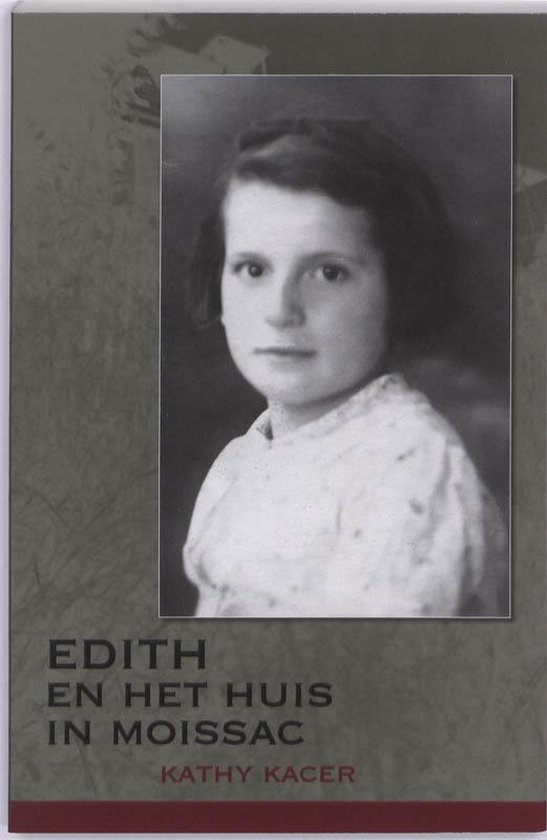 Edith en het huis in Moissac - Kathy Kacer | Readingchampions.org.uk
