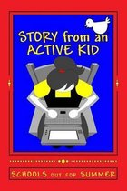 Story from an Active Kid Schools Out for Summer
