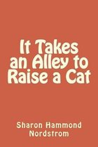 It Takes an Alley to Raise a Cat