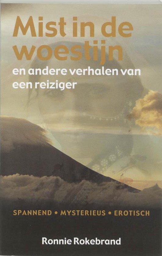 Mist In De Woestijn En Andere Verhalen Van Een Reiziger - Ronnie Rokebrand   Fthsonline.com
