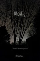 Omslag Ghostly: A Collection of Haunting Stories