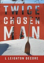 Twice Chosen Man