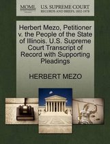 Herbert Mezo, Petitioner V. the People of the State of Illinois. U.S. Supreme Court Transcript of Record with Supporting Pleadings