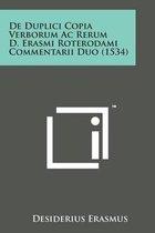 de Duplici Copia Verborum AC Rerum D. Erasmi Roterodami Commentarii Duo (1534)
