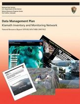 Data Management Plan Klamath Inventory and Monitoring Network