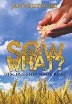 Sow What?