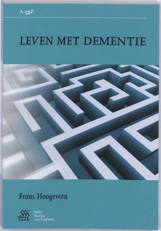 Van A tot ggZ - Leven met dementie - F. Hoogeveen |