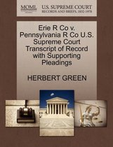 Erie R Co V. Pennsylvania R Co U.S. Supreme Court Transcript of Record with Supporting Pleadings