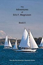 The Adventures of Eric F. Magnuson Book II