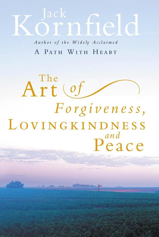 The Art Of Forgiveness, Loving Kindness And Peace