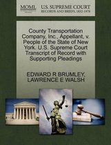 County Transportation Company, Inc., Appellant, V. People of the State of New York. U.S. Supreme Court Transcript of Record with Supporting Pleadings