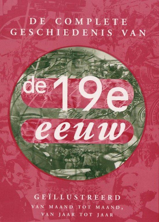 De Complete Geschiedenis Van De Negentiende Eeuw Van Maand Tot Maand, Van Jaar Tot Jaar - Simon Adams | Readingchampions.org.uk