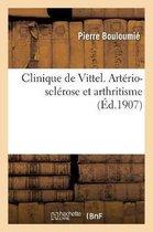 Clinique de Vittel. Arterio-sclerose et arthritisme