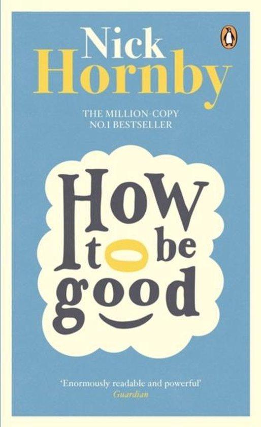 Boek cover How to be Good van Nick Hornby (Paperback)