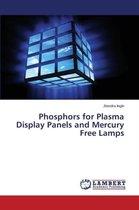 Phosphors for Plasma Display Panels and Mercury Free Lamps