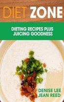 Diet Zone: Dieting Recipes plus Juicing Goodness
