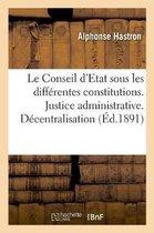 Le Conseil d'Etat sous les differentes constitutions. Justice administrative