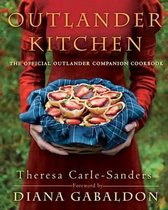Boek cover Outlander Kitchen : The Official Outlander Companion Cookbook;Outlander Kitchen van Theresa Carle-Sanders (Paperback)