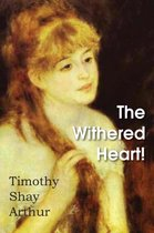 The Withered Heart!