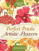 Perfect Petals Artistic Flowers Coloring Book