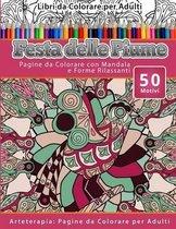 Libri Da Colorare Per Adulti Festa Delle Piume: Pagine Da Colorare Con Mandala E Forme Rilassanti Arteterapia