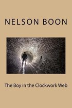 The Boy in the Clockwork Web