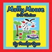 Molly Moose Is on the Loose