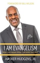 Boek cover I Am Evangelism van Jr Hasker Hudgens