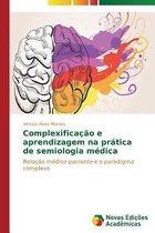 Complexificacao E Aprendizagem Na Pratica de Semiologia Medica