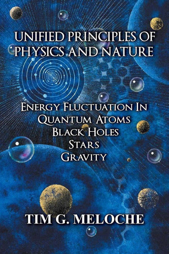 Unified Principles of Physics and Nature