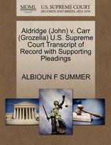 Aldridge (John) V. Carr (Grozelia) U.S. Supreme Court Transcript of Record with Supporting Pleadings