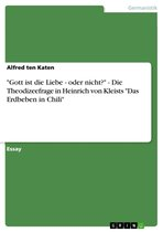 'Gott ist die Liebe - oder nicht?' - Die Theodizeefrage in Heinrich von Kleists 'Das Erdbeben in Chili'