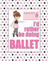 I'd rather be Doing Ballet