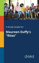 Boek cover A Study Guide for Maureen Duffys Rites van Cengage Learning Gale