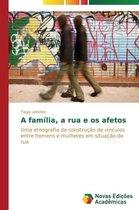 A Familia, a Rua E OS Afetos