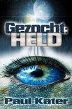 Gezocht - Gezocht: held
