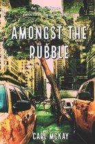 Amongst the Rubble