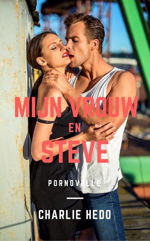 Erotische vernedering en dominantie - Mijn vrouw en Steve - Charlie Hedo |