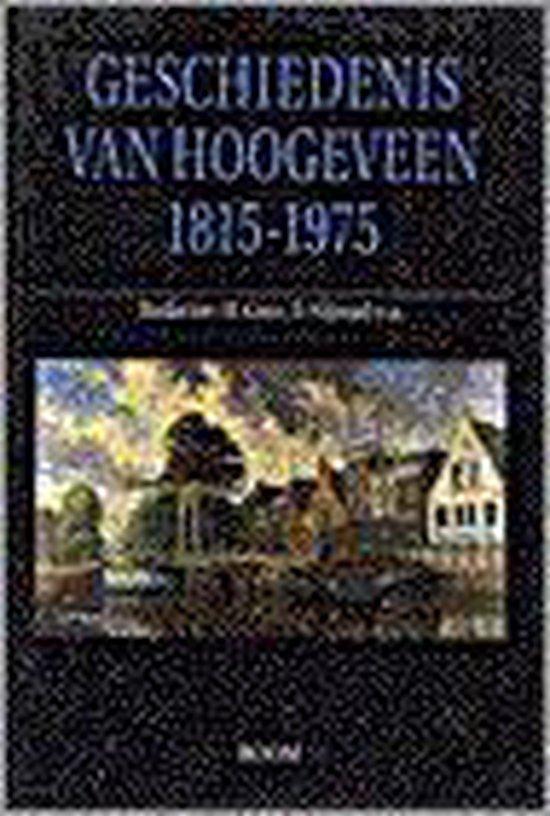 GESCHIEDENIS VAN HOOGEVEEN 1815-1975 - H. Gras |