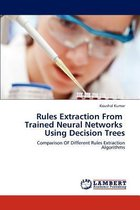 Rules Extraction from Trained Neural Networks Using Decision Trees