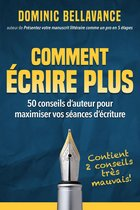 Boek cover Comment écrire plus van Dominic Bellavance