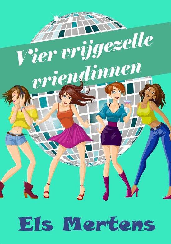 Vier vrijgezelle vriendinnen - Els Mertens |