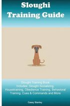 Sloughi Training Guide Sloughi Training Book Includes